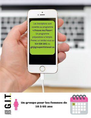 Le programme « J'trouve ma place » offre un groupe exclusivement pour les femmes de 18 à 65 ans qui désirent intégrer le marché de travail. Le groupe débutera le 5 novembre, appelez-nous au 514 526-1651 pour prendre un rendez-vous avec un de nos conseillers ou envoyez-nous un courriel à l'adresse git@groupeinfotravail.ca... Parce que le monde peut changer!