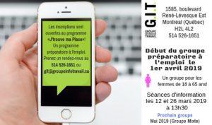 Le programme « J'trouve ma place » offre un groupe pour les femmes de 18 à 65 ans qui désirent intégrer le marché de travail. Début du groupe le 1er avril 2019!                                                                                                                   Appelez-nous au 514 526-1651 pour prendre un rendez-vous avec un de nos conseillers ou envoyez-nous un courriel à l'adresse git@groupeinfotravail.ca... Parce que le monde peut changer!